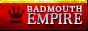 � BADMOUTH EMPIRE